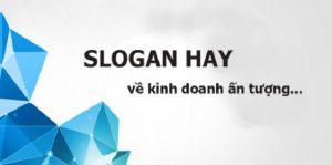 Những câu slogan về kinh doanh