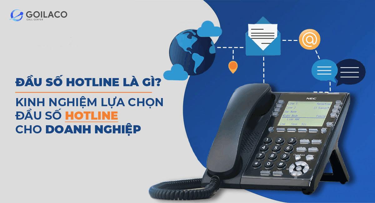 Đầu số hotline là gì? Kinh nghiệm lựa chọn đầu số hotline cho doanh nghiệp